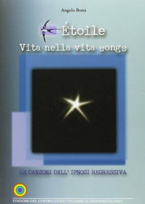 Étoile. Vita nella vita songs. Le canzoni dell'ipnosi regressiva. Con CD Audio C