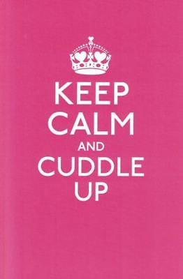 Keep Calm and Cuddle Up - Good Advice for Those in Love