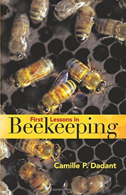 Dadant, Camille-First Lessons In Beekeeping  BOOK NEUF