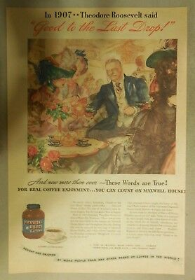 """Maxwell House Coffee Ad: Teddy Roosevelt """"Good To The Last Drop"""" 1930's-40's"""