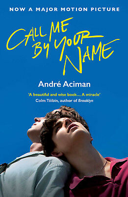Call Me By Your Name by Andre Aciman New Movie Tie-in edition 9781786495259
