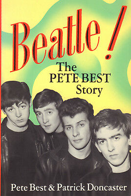 BEATLE ! THE PETE BEST STORY - Pete Best & Patrick Doncaster