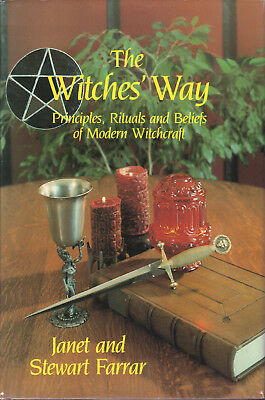The Witches' Way (Principles, Rituals And Beliefs Of Modern Witchkraft)