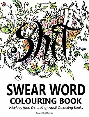 Swear Words Colouring Book Hilarious Disturbing Adult Books NEW