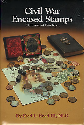 Civil War Encased Postage Stamps Illustrated NEW Book by Reed FREE Shipping USA