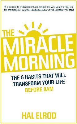 The Miracle Morning The 6 Habits That Will Transform Your Life 9781473668942