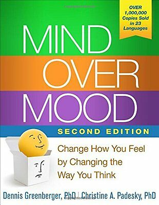 Mind Over Mood Change How You Feel by Changing the Way You Think by Dennis Green