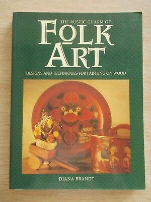 The Rustic Charm of Folk Art~Diana Brandt~40 Country Style Designs~176pp P/B