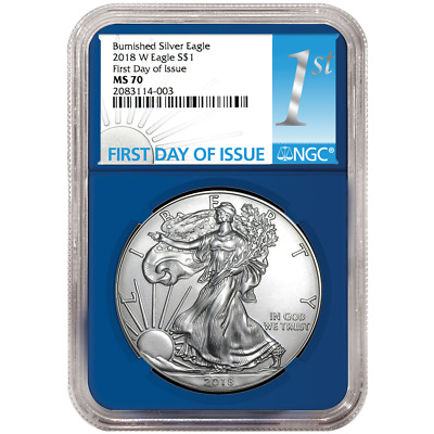 2018-W Burnished $1 American Silver Eagle NGC MS70 FDI First Label Blue Core