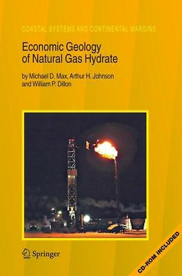 Economic Geology of Natural Gas Hydrate Max, Michael D. Johnson, Arthur H. Dil..