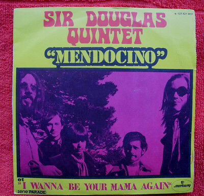 Sir Douglas Quintet - Mendocino / I wanna your Mama again // Franz. Pressung