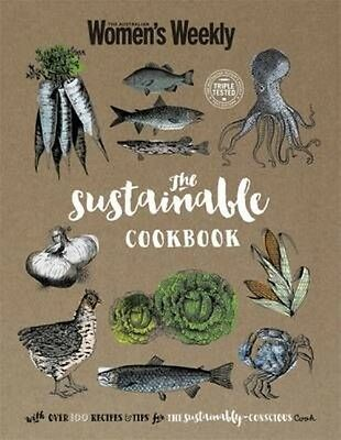 The Australian Women's Weekly,The Sustainable Cookbook, Hardcover Book AWW (NEW)