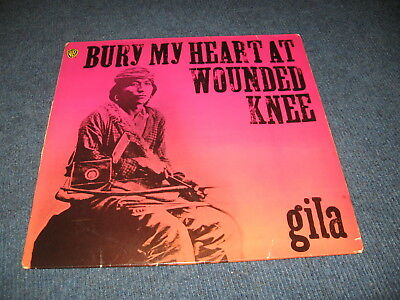 LP - GILA - Bury my Heart at Wounded Knee - WB