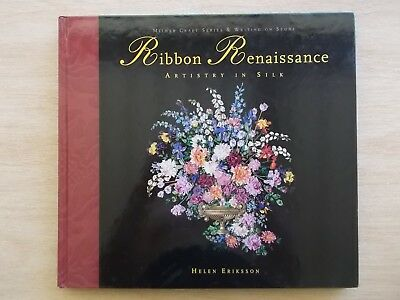 Ribbon Renaissance~Helen Eriksson~Artistry In Silk~Ribbon Embroidery Patterns~HB