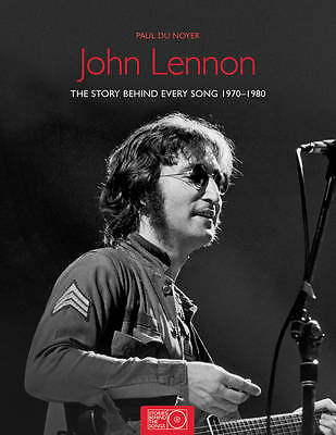 John Lennon: The Stories Behind Every Song 1970-1980 (Stories Behind the Songs)