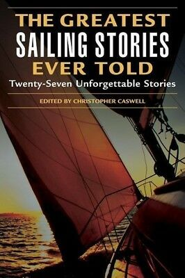 The Greatest Sailing Stories Ever Told Caswell, Christopher Greatest