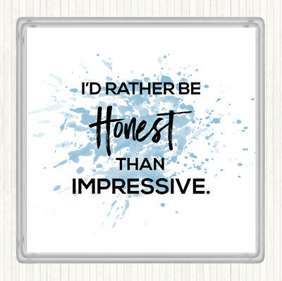 Blue White Honest Rather Than Impressive Inspirational Quote Drinks Mat Coaster