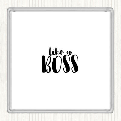 White Black Like A Boss Quote Drinks Mat Coaster