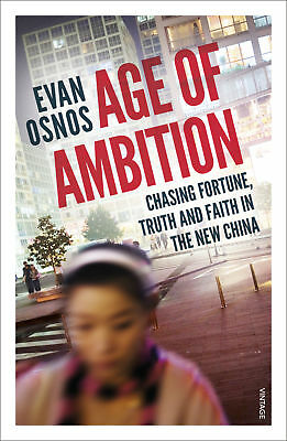 Evan Osnos - Age of Ambition (Paperback) 9780099589976