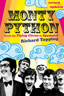 Richard Topping - Monty Python: From the Flying Circus to Spamalot (Paperback)
