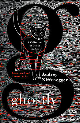 Audrey Niffenegger - Ghostly: A Collection of Ghost Stories (Hardback)