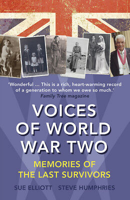Sue Elliott, Steve Humphries - Voices of World War Two (Paperback) 9781784750527