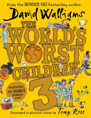 The Worlds Worst Children 3 by David Walliams (NEW Hardback)