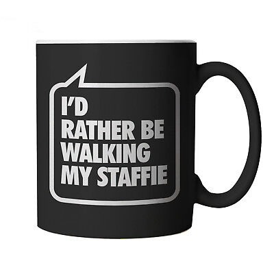 I'd Rather Be Walking My Staffie, Black Mug - Funny Gift Birthday, Christmas etc