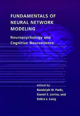 Fundamentals of Neural Network Modeling: Neuropsychology and Cognitive Neuroscie