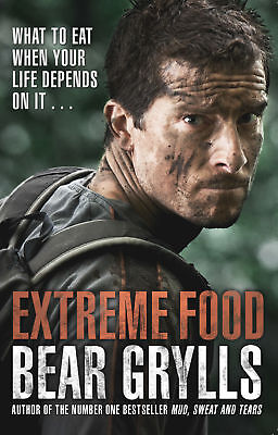 Extreme Food - What To Eat When - Grylls,bear