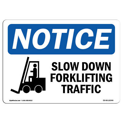 OSHA Notice - Slow Down Forklift Traffic Sign With Symbol | Heavy Duty