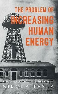 NEW The Problem Of Increasing Human Energy by Nikola Tesla BOOK (Paperback)