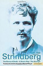Strindberg: Plays: Two (The Dance of Death / A Dream Play / The Stronger) NEW