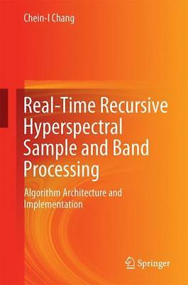 Real-Time Recursive Hyperspectral Sample and Band Processing Chang, Chein-I. S..