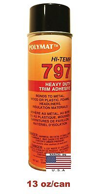 Polymat 797 Hi-Temp Spray Glue Bond Auto vinyl, headliners, hood silencer pads