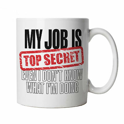 My Job Is Top Secret Funny Mug - Gift for Him Dad, Fathers Day, Birthday