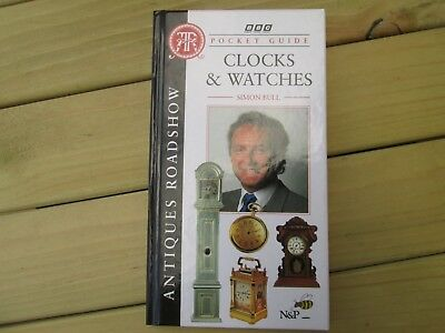 Clocks And Watches - Pocket Guide Simon Bull- Bbc Antiques Roadshow