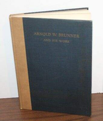 Arnold W. Brunner and His Work 1926 HB w/5 color & 80 B&W Plates Architects
