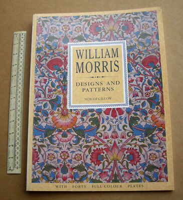 1988 William Morris Designs & Patterns by Norah Gillow. First Class Reference