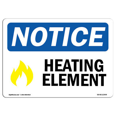 OSHA Notice - Heating Element Sign With Symbol | Heavy Duty Sign or Label