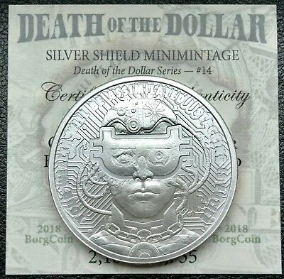 2018 Borg Coin Death of The Dollar #14 1 oz .999 Silver Shield Coin Mini Mintage