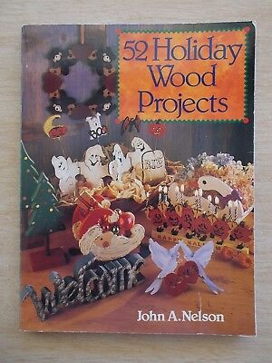 52 Holiday Wood Projects~John A Nelson~Patterns~160pp P/B~1995