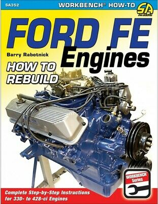 Ford Fe Engine 330 352 390 427 428 Fe Engines How To Rebuild Maunal Book
