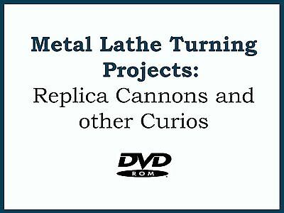 Metal Lathe Turning Projects - Black Powder Replica Cannons and Other Curios