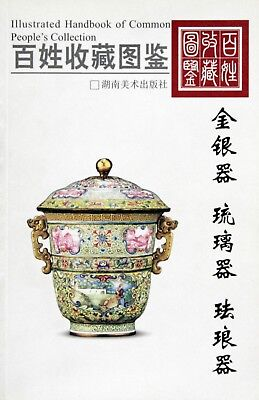Illustrated Handbook of Collection: Gold and Silver, Glass and Enamel