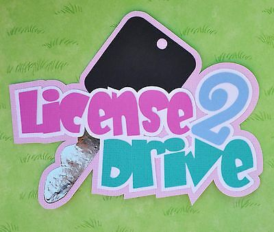Fully assembled 'License 2 Drive' scrapbook title - pink