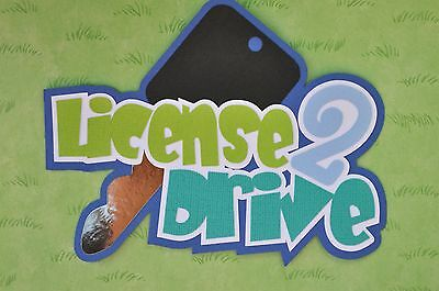 Fully assembled 'License 2 Drive' scrapbook title - blue