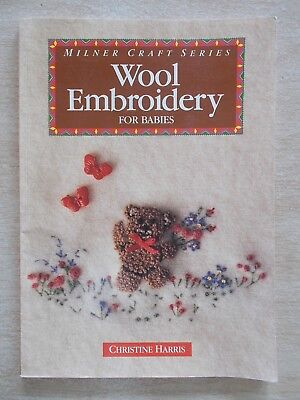 Milner Craft~Wool Embroidery for BABIES~Christine Harris~72pp