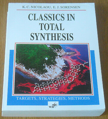 Nicolaou / Sorensen: Classics in Total Synthesis - Targets, Strategies, Methods