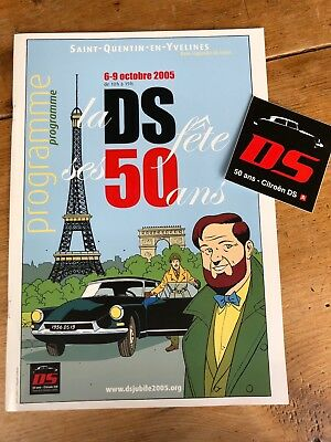 Rare Citroen DS 50 Year Jubilee Paris October 2005 Souvenir Programme + Sticker
